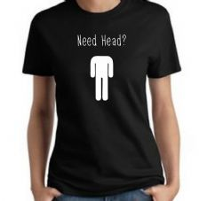 Need Head T Shirt